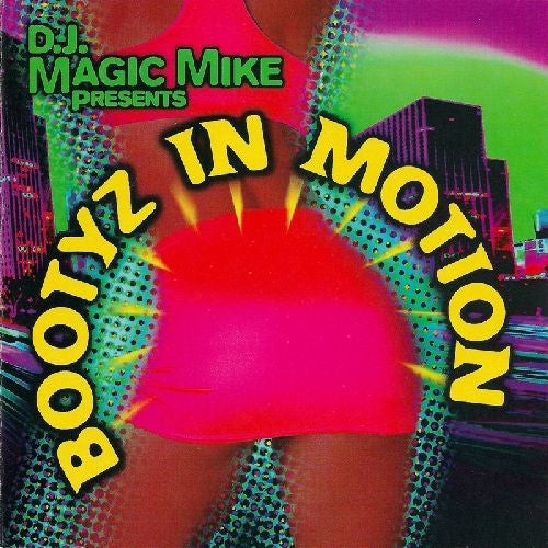 DJ Magic Mike Presents: Bootyz In Motion