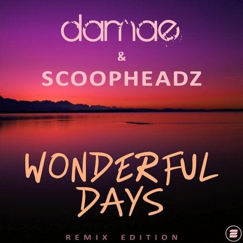 Damae & Scoopheadz - Wonderful Days (Remix Edition)