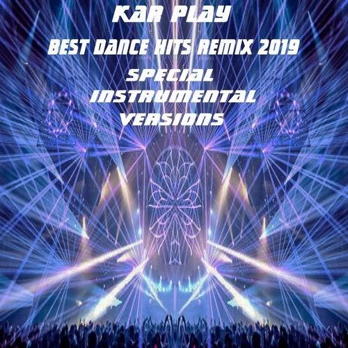 Best Dance Hits Remix 2019 (Special Instrumental Remix Versions)