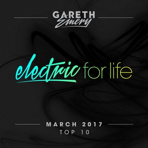 Electric For Life Top 10 - March 2017 - Extended Versions