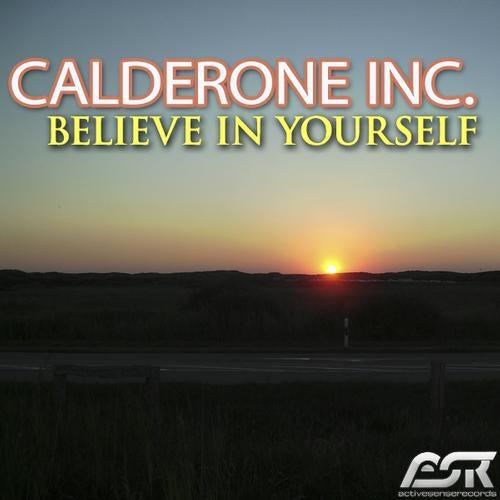 Calderone Inc. - Believe In Yourself