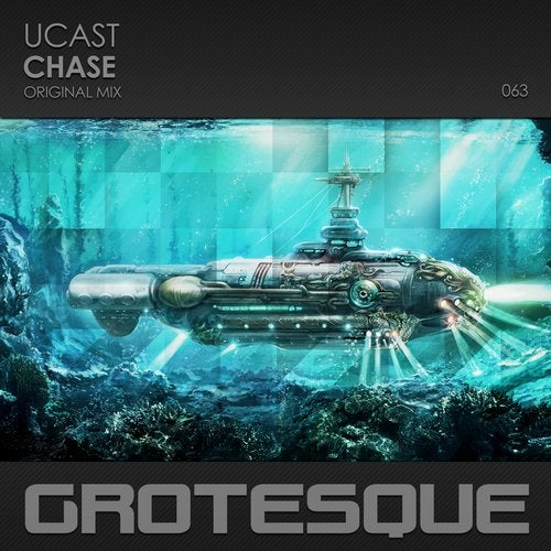 UCast - Chase (Original Mix) [Grotesque]