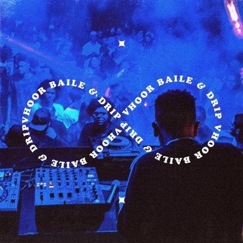 Baile & Drip