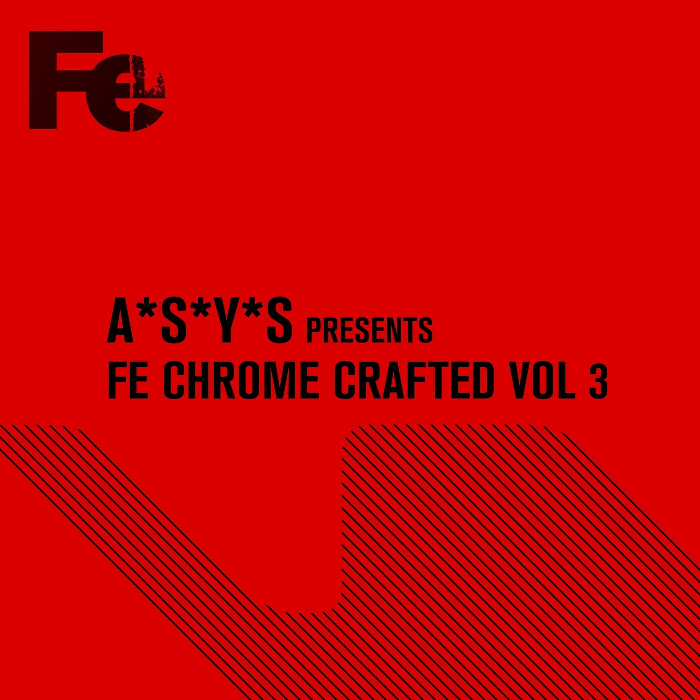 A*S*Y*S Presents Fe Chrome Crafted, Vol. 3