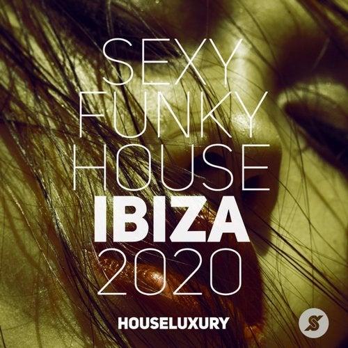 Sexy Funky House Ibiza 2020