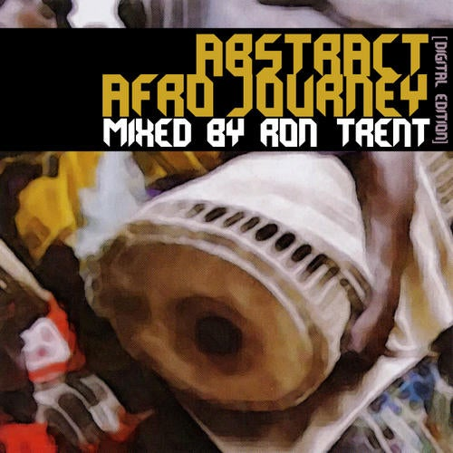 Abstract Afro Journey By Ron Trent (Digital Edition)