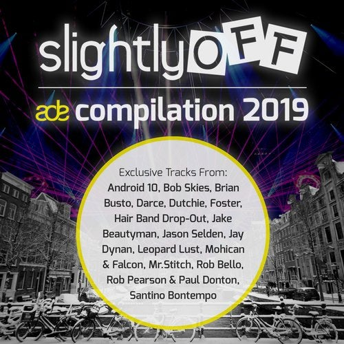 Slightly OFF ADE 2019