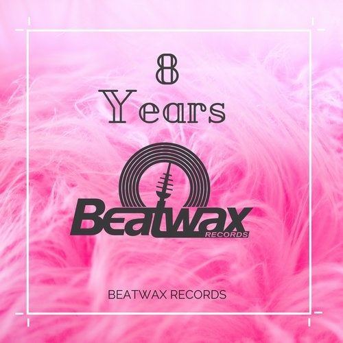 Best of 8 Years Beatwax Records