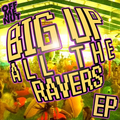 Big Up All The Ravers