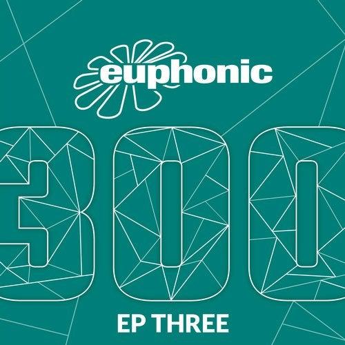 Euphonic 300 - EP Three