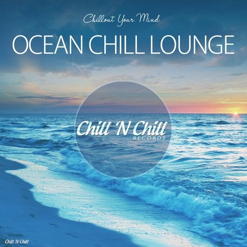 Ocean Chill Lounge Chillout Your Mind From Chill N Chill Records