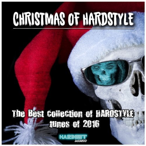 Christmas of Hardstyle (The Best Collection of Hardstyle Tunes of 2016)