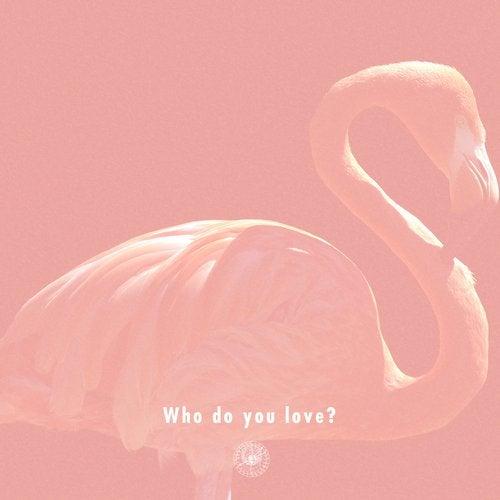 Who Do You Love? Feat. Gloria Kim