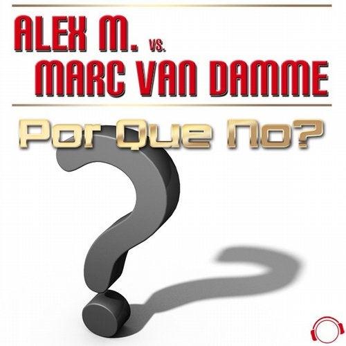 Alex M. vs. Marc van Damme - Por Que No?