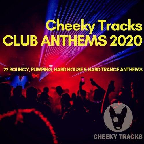 Cheeky Tracks Club Anthems 2020