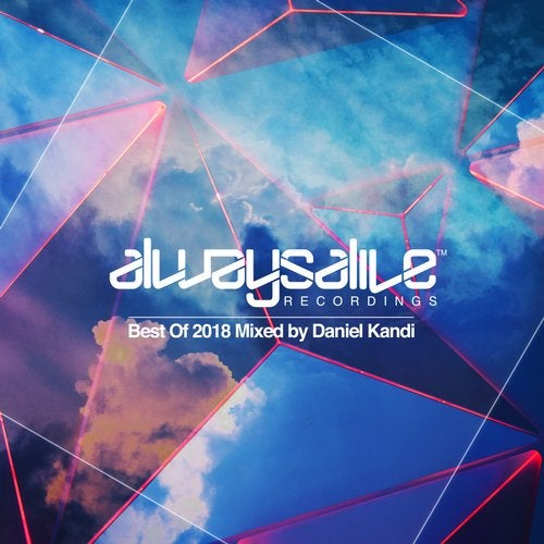 Always Alive Recordings: Best Of 2018, Mixed by Daniel Kandi