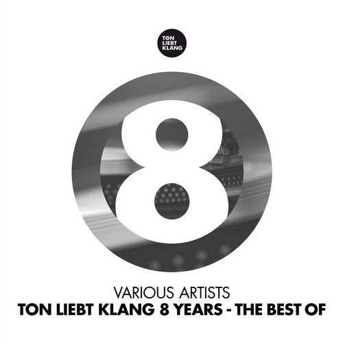 Ton Liebt Klang 8 Years (The Best of)