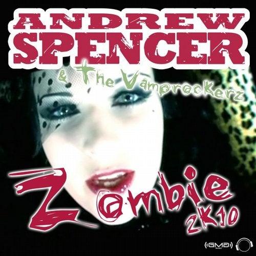 Andrew Spencer & The Vamprockerz - Zombie 2k10 (Bigroom Edition)