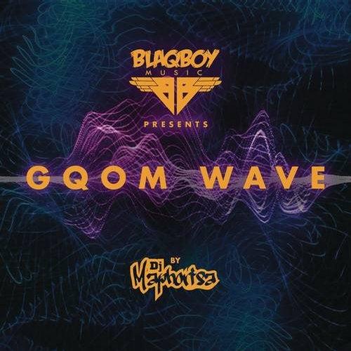 Blaqboy Music Presents Gqom Wave