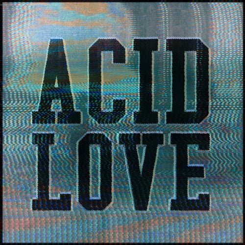 Get Physical Presents: Acid Love - Compiled & Mixed by Roland Leesker