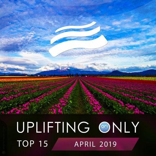 Uplifting Only Top 15: April 2019