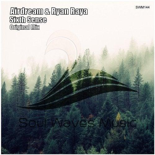 Airdream & Ryan Raya - Sixth Sense (Original Mix) [2020]