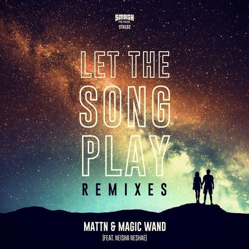 Magic Wand,                                          MATTN - Let The Song Play (feat. Neisha Neshae) (Futuristic Polar Bears Remix)
