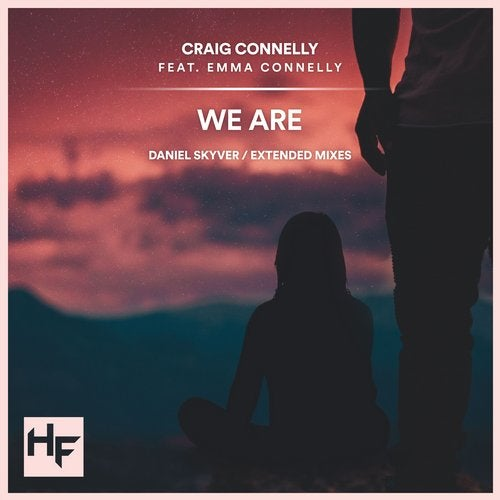 Craig Connelly, Emma Connelly - We Are feat. Emma Connelly (Daniel Skyver Remix) [Higher Forces Records]