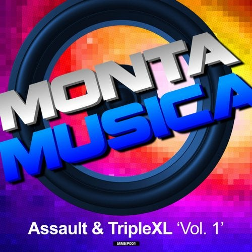 Monta Musica presents: Assault & TripleXL Vol. 1