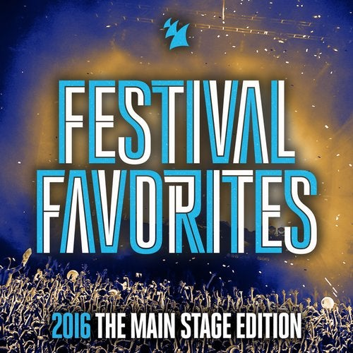 Festival Favorites 2016 (The Main Stage Edition) - Armada Music