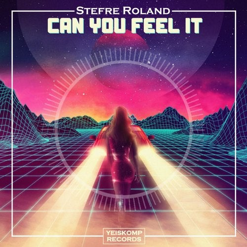 Stefre Roland - CAN YOU FEEL IT