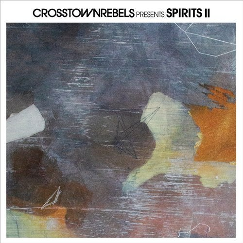 Crosstown Rebels present SPIRITS II