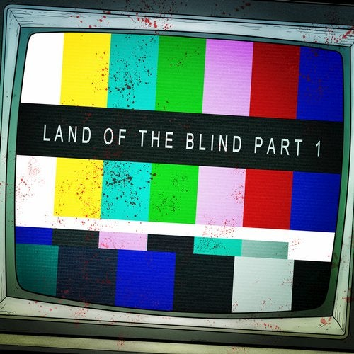 Land of the Blind, Pt. 1