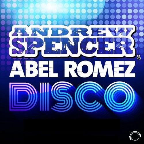 Andrew Spencer & Abel Romez - DISCO