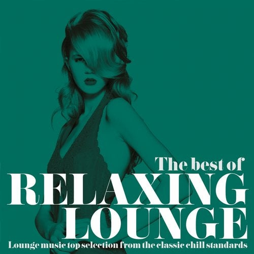 The Best of Relaxing Lounge (Lounge Music Top Selection from the Classic Chill Standards)