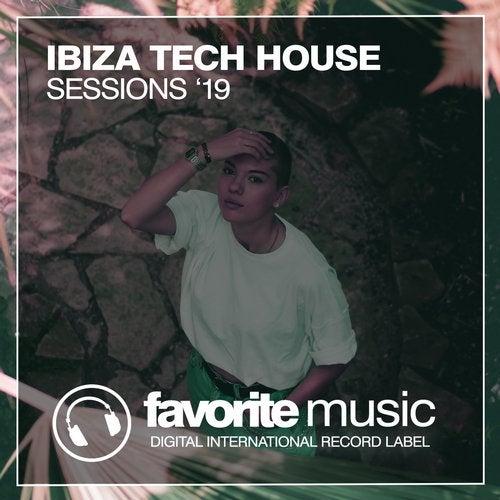 Ibiza Tech House Sessions '19
