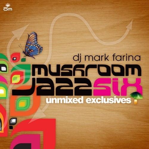 Mushroom Jazz 6 (Unmixed Exclusives)