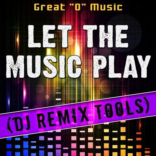 Let the Music Play (DJ Remix Tools) from Great