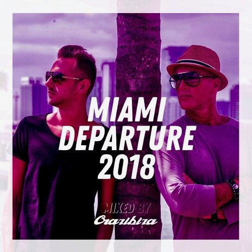 Miami Departure Mixed By Crazibiza