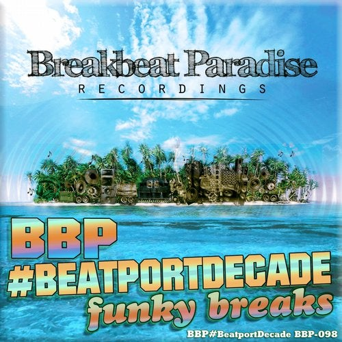Breakbeat Paradise Recordings #BeatportDecade  Breaks