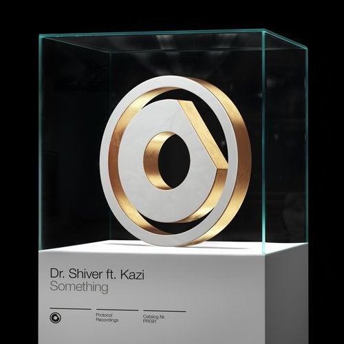 Kazi,                                          Dr. Shiver - Something (Extended Mix)