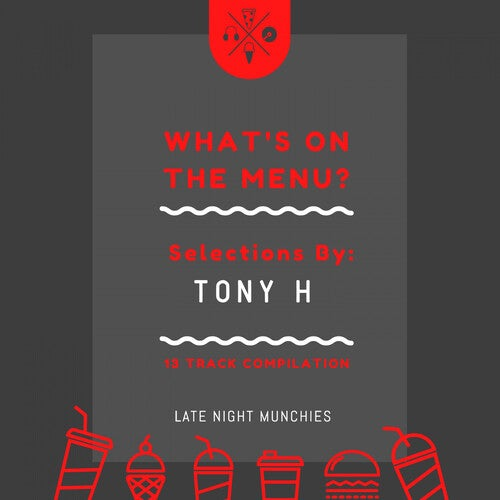 What's On The Menu? Selections By: Tony H