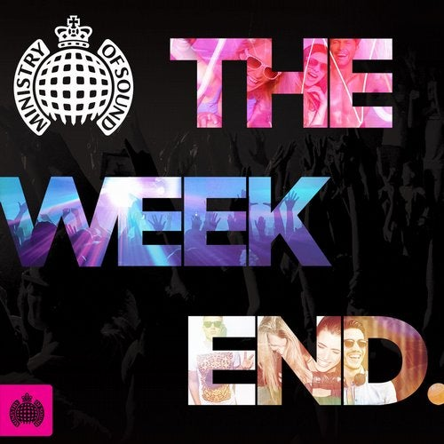 The Weekend - Ministry of Sound