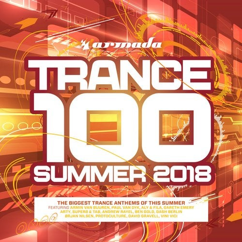 Trance 100 - Summer 2018 (Armada Music) - Extended Versions