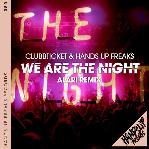 Clubbticket & Hands Up Freaks - We Are The Night (Alari Remix)