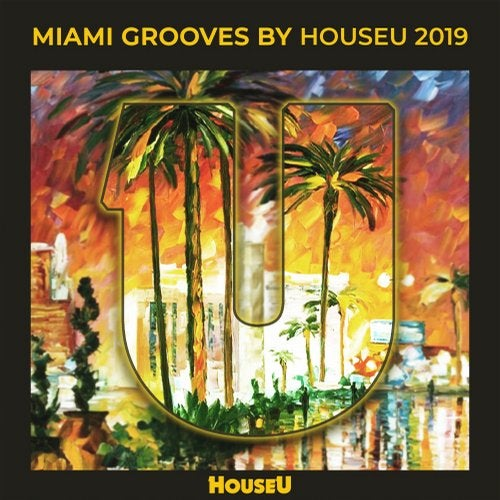 Miami Grooves By Houseu 2019