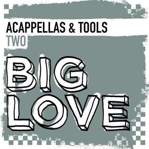 Big Love Acappellas & Tools 2
