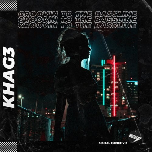 KHAG3 - Groovin To The Bassline [OUT NOW] Image