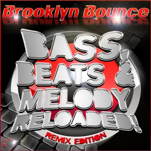 Brooklyn Bounce - Bass, Beats & Melody Reloaded! (Remix Edition)