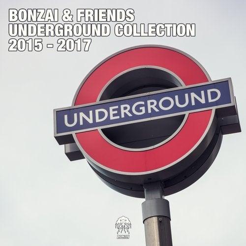 Bonzai & Friends - Underground Collection 2015 - 2017